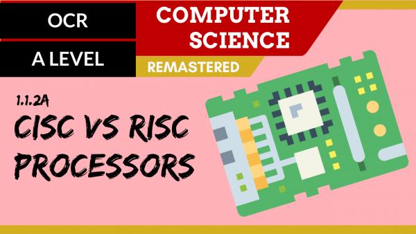 OCR A'LEVEL SLR02 CISC vs RISC