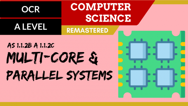 OCR A'LEVEL SLR02 Multicore and parallel systems