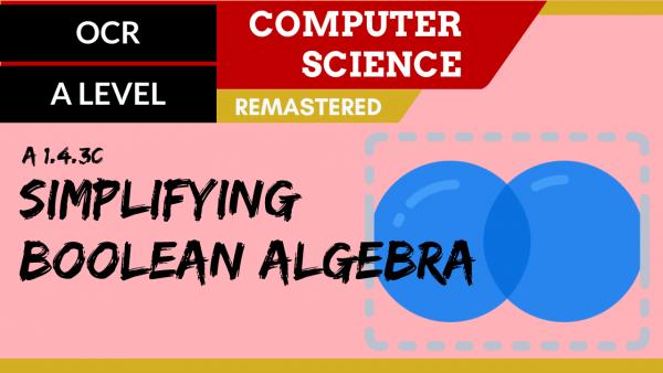 OCR A'LEVEL SLR15 Simplifying Boolean algebra