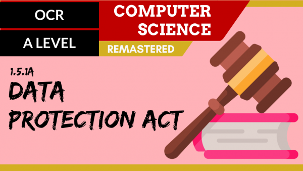 OCR A'LEVEL SLR16 Data Protection Act (superseded by GDPR)
