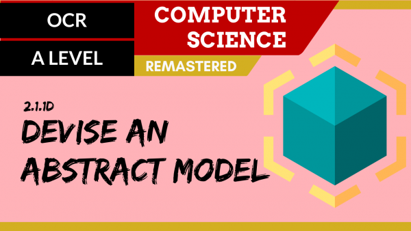 OCR A'LEVEL SLR18 Devise an abstract model