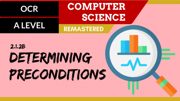 OCR A'LEVEL SLR19 Determining preconditions