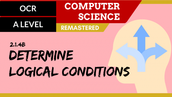OCR A'LEVEL SLR21 Determine logical conditions