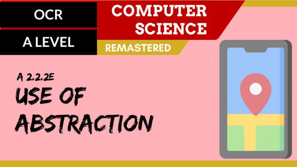 OCR A'LEVEL SLR24 Use of abstraction