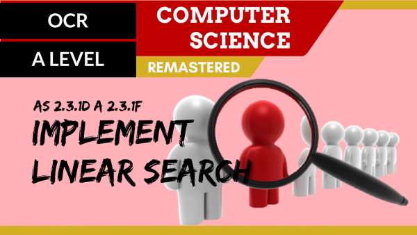 OCR A'LEVEL SLR25 Implement linear search