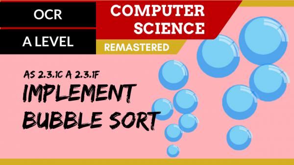 OCR A'LEVEL SLR25 Implement bubble sort