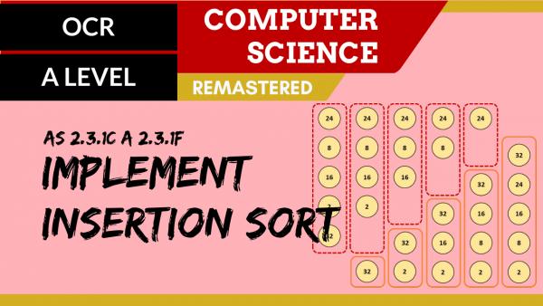 OCR A'LEVEL SLR25 Implement insertion sort
