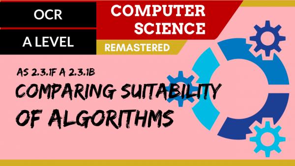 OCR A'LEVEL SLR25 Comparing suitability of algorithms