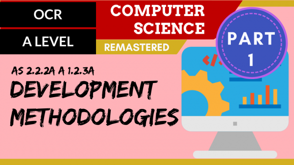 OCR A'LEVEL SLR06 Development Methodologies Part 1