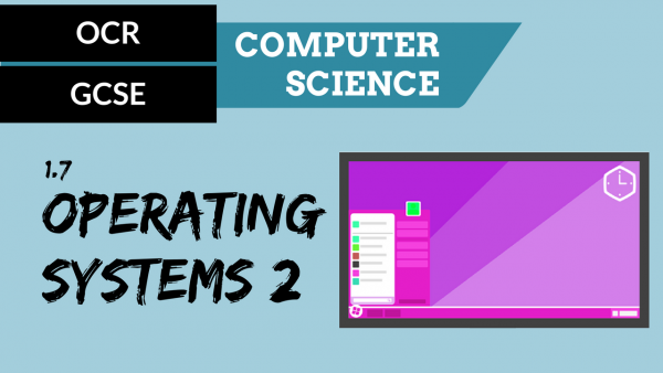 OCR GCSE SLR1.7 Operating system part 2
