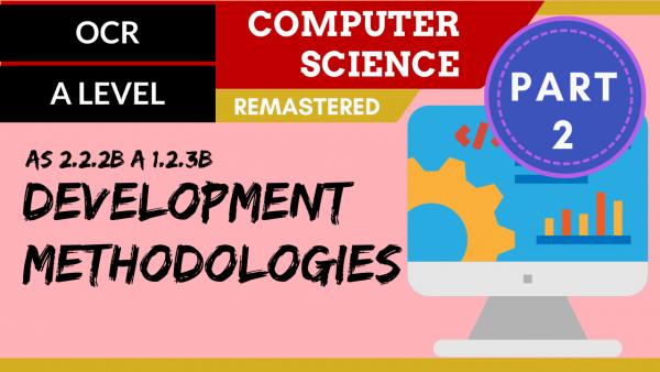 OCR A'LEVEL SLR06 Development Methodologies Part 2