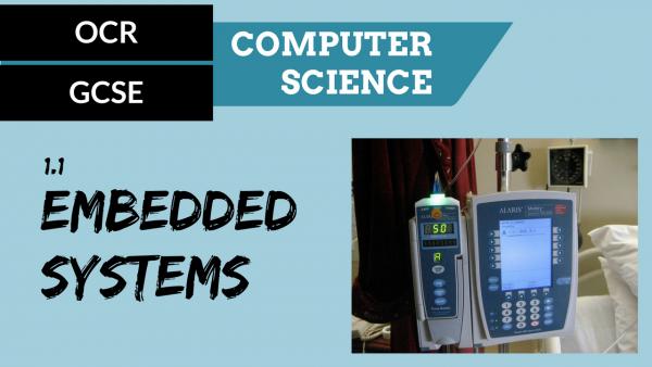 OCR GCSE SLR1.1 Embedded systems
