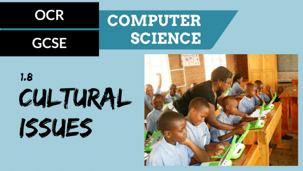 OCR GCSE SLR1.8 Cultural implications of Computer Science