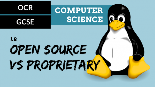 OCR GCSE SLR1.8 Open source vs proprietary software
