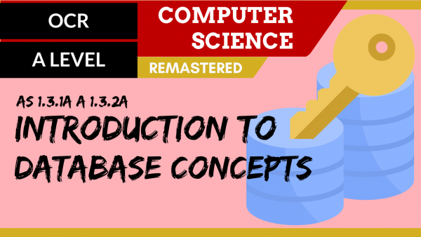 OCR A'LEVEL SLR10 Introduction to databases
