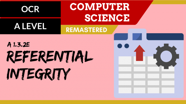 OCR A'LEVEL SLR10 Referential integrity