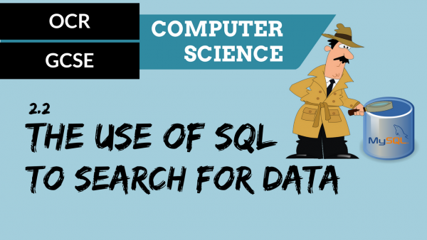 OCR GCSE SLR2.2 The use of SQL to search for data
