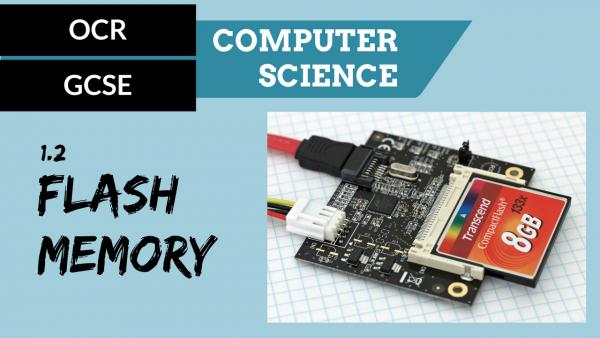OCR GCSE SLR1.2 Flash Memory
