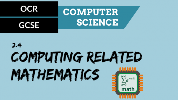 OCR GCSE SLR2.4 Computing related mathematics