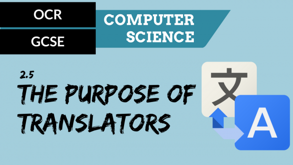 OCR GCSE SLR2.5 The purpose of translators