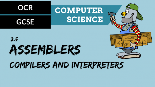 OCR GCSE SLR2.5 Assemblers, compilers and interpreters