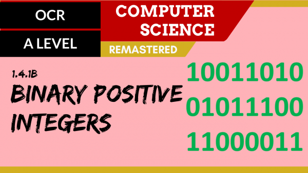 OCR A'LEVEL SLR13 Binary Positive Integers
