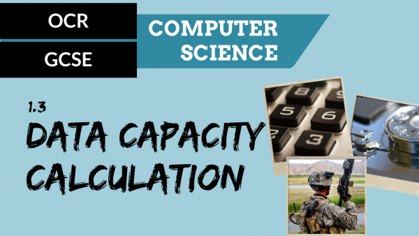 OCR GCSE SLR1.3 Data capacity and calculation of data capacity requirements