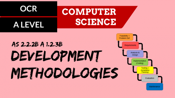 OCR A'LEVEL SLR06 Development Methodologies Part 1