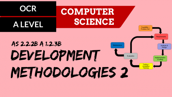 OCR A'LEVEL SLR06 Development Methodologies Part 2