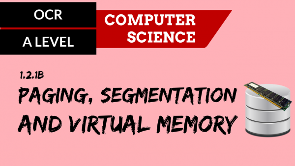 OCR A'LEVEL SLR04 Paging, segmentation and virtual memory