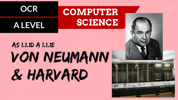 OCR A'LEVEL SLR01 Von Neumann and Harvard