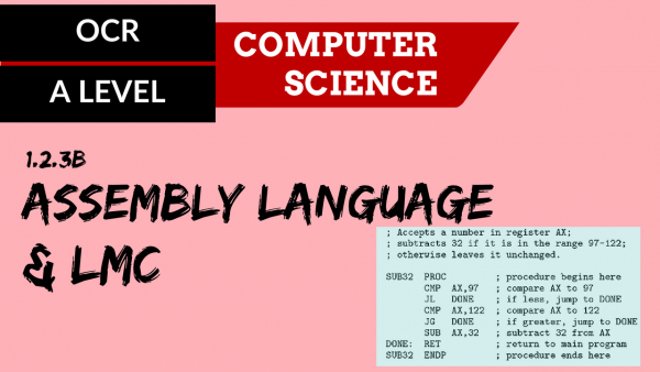 OCR A'LEVEL SLR08 Assembly language and LMC language