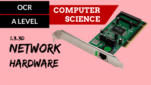 OCR A'LEVEL SLR11 Network hardware