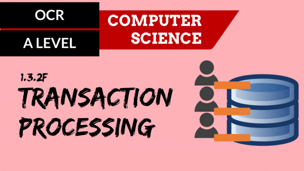 OCR A'LEVEL SLR10 Transaction processing