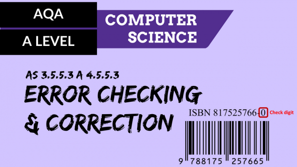 AQA A'Level SLR12 Error checking and correction