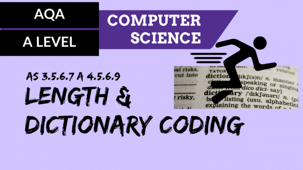 AQA A'Level SLR13 Length and dictionary coding
