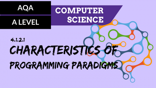 AQA A'Level SLR03 Characteristics of programming paradigms