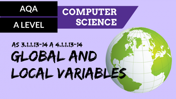 AQA A'Level SLR02 Global and local variables