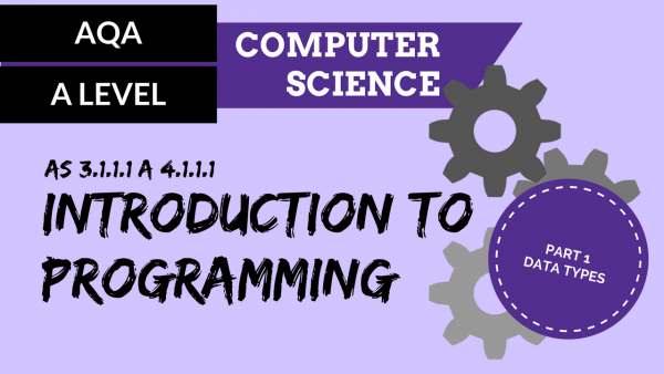 AQA A'Level SLR01 Introduction to programming Part 1 – Data types