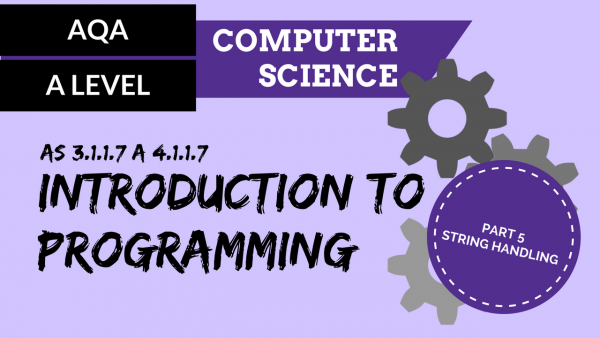 AQA A'Level SLR01 Introduction to programming Part 5 – String handling