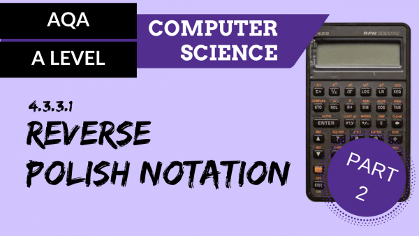 AQA A'Level SLR05 Reverse Polish Notation – Part 2