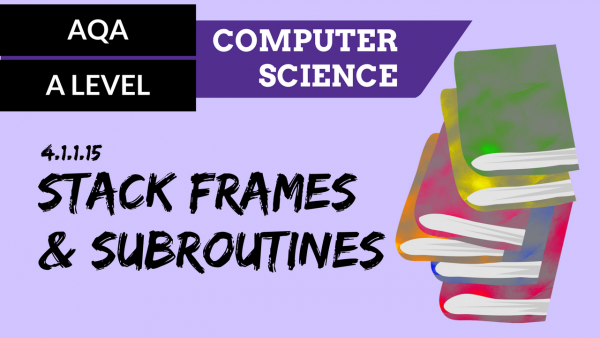 AQA A'Level SLR02 Use of stack frames with subroutines