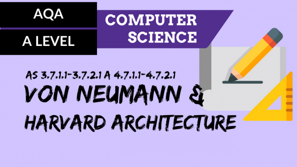 AQA A'Level SLR17 Von Neumann and Harvard architecture
