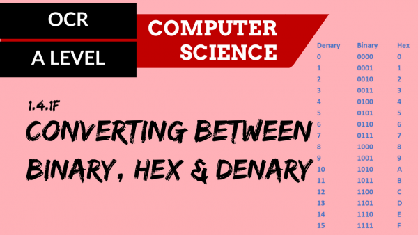 OCR A'LEVEL SLR13 Converting between Binary, Hex and Denary