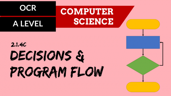 OCR A'LEVEL SLR21 Decisions and program flow
