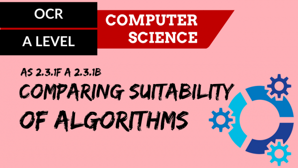 OCR A'LEVEL SLR25 Comparing suitability of algorithms
