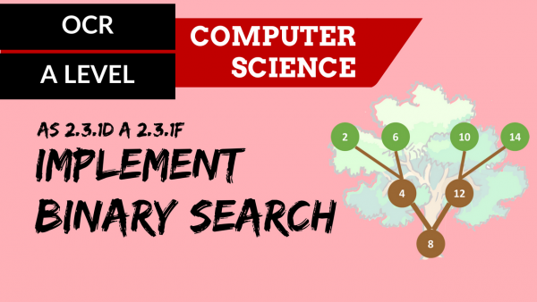 OCR A'LEVEL SLR25 Implement binary search