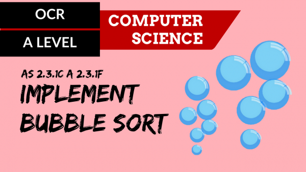 OCR A'LEVEL SLR25 Implement bubble sort