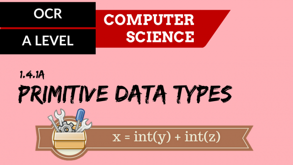 OCR A'LEVEL SLR13 Primitive Data Types