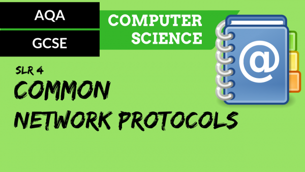 AQA GCSE SLR4 Common network protocols